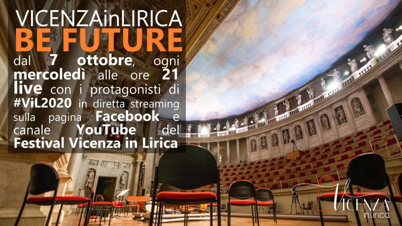 Inizia mercoledì 7 ottobre il format online settimanale Vicenza in Lirica Be Future